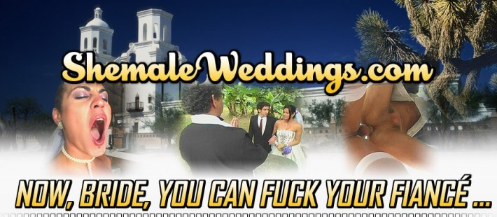 ShemaleWeddings SiteRip, Now Bride You Can Fuck Your Fiance